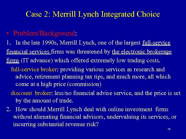 Case 2: Merrill Lynch Integrated Choice • Problem/Background: 1. In the late 1990 s,