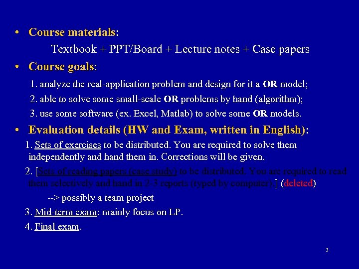 • Course materials: Textbook + PPT/Board + Lecture notes + Case papers •