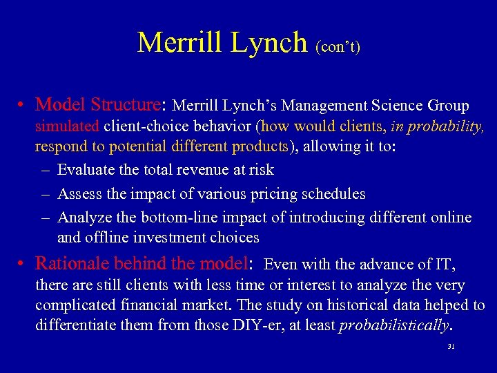 Merrill Lynch (con't) • Model Structure: Merrill Lynch's Management Science Group simulated client-choice behavior