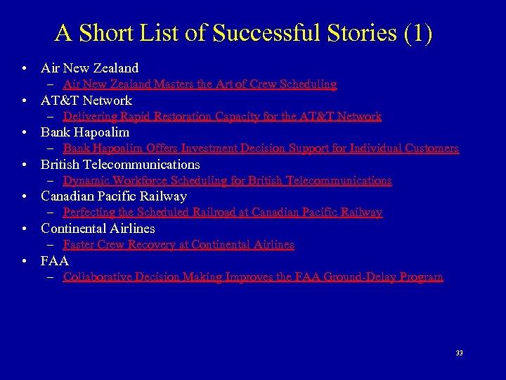 A Short List of Successful Stories (1) • Air New Zealand – Air New