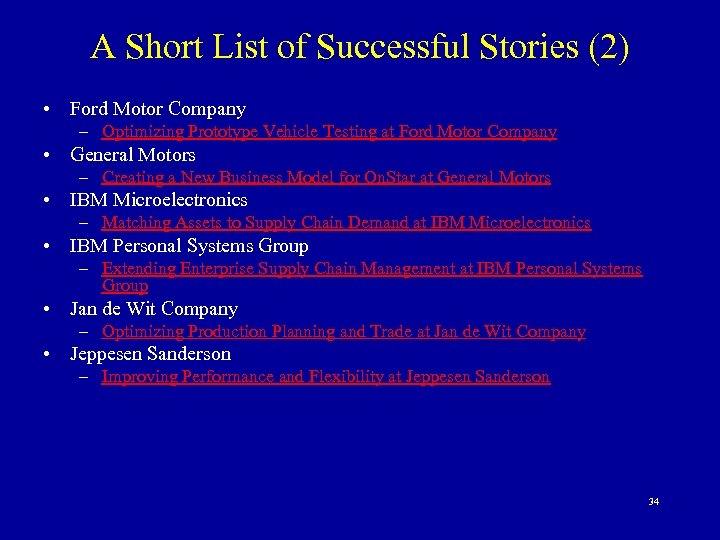 A Short List of Successful Stories (2) • Ford Motor Company – Optimizing Prototype