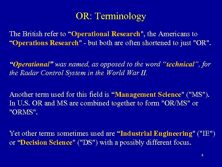 """OR: Terminology The British refer to """"Operational Research"""