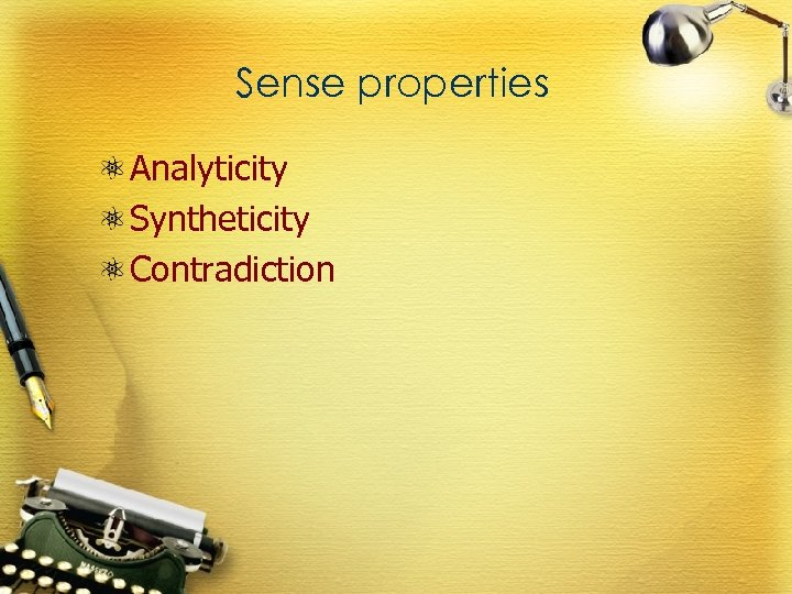 Sense properties Analyticity Syntheticity Contradiction
