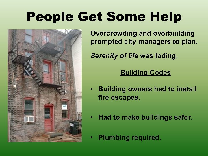 People Get Some Help Overcrowding and overbuilding prompted city managers to plan. Serenity of