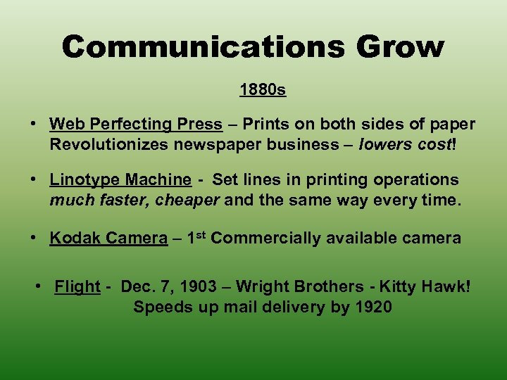 Communications Grow 1880 s • Web Perfecting Press – Prints on both sides of