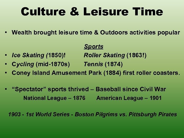 Culture & Leisure Time • Wealth brought leisure time & Outdoors activities popular Sports