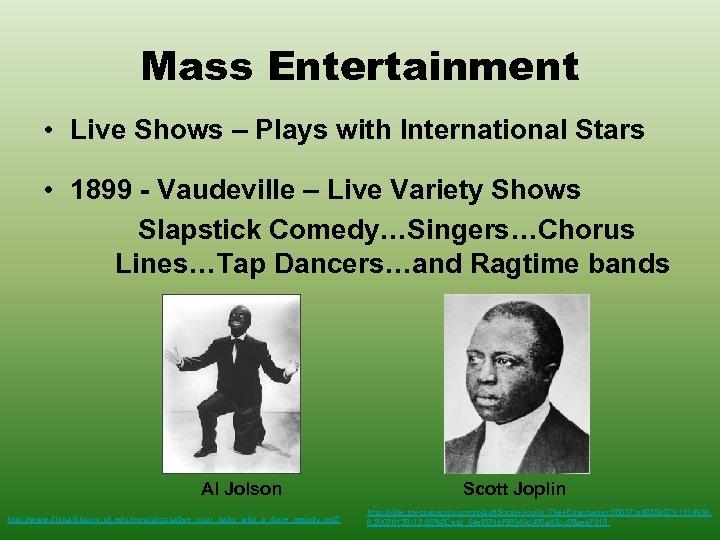 Mass Entertainment • Live Shows – Plays with International Stars • 1899 - Vaudeville