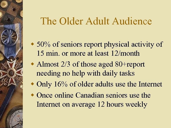 The Older Adult Audience w 50% of seniors report physical activity of 15 min.