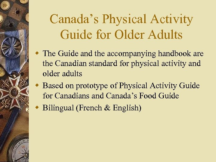 Canada's Physical Activity Guide for Older Adults w The Guide and the accompanying handbook