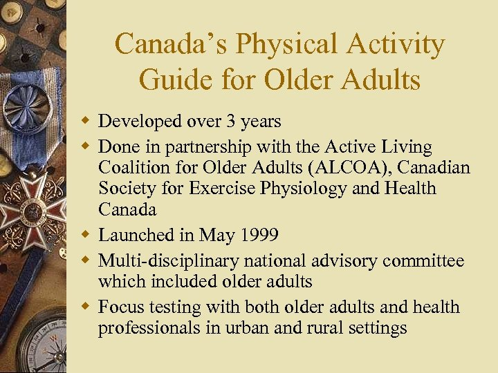 Canada's Physical Activity Guide for Older Adults w Developed over 3 years w Done