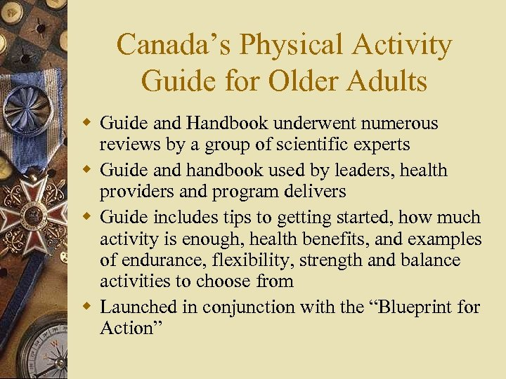 Canada's Physical Activity Guide for Older Adults w Guide and Handbook underwent numerous reviews