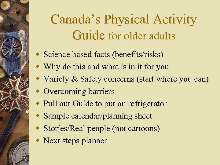 Canada's Physical Activity Guide for older adults w w w w Science based facts