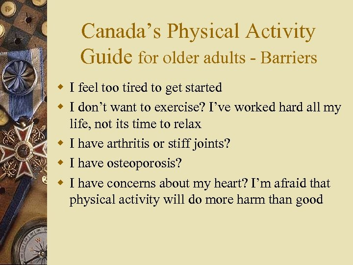 Canada's Physical Activity Guide for older adults - Barriers w I feel too tired