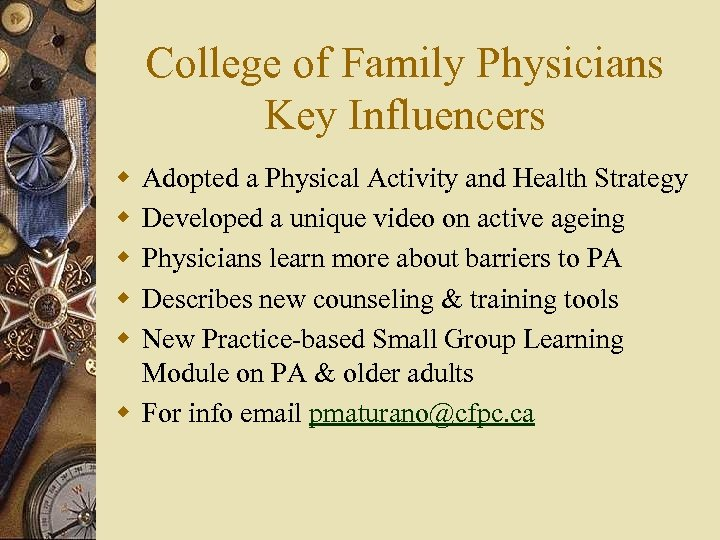 College of Family Physicians Key Influencers w w w Adopted a Physical Activity and