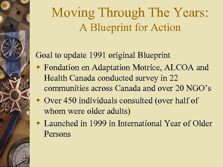 Moving Through The Years: A Blueprint for Action Goal to update 1991 original Blueprint