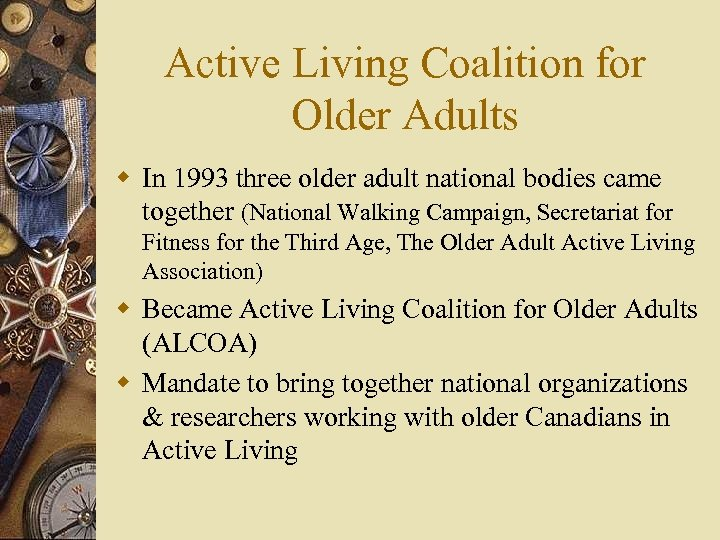 Active Living Coalition for Older Adults w In 1993 three older adult national bodies