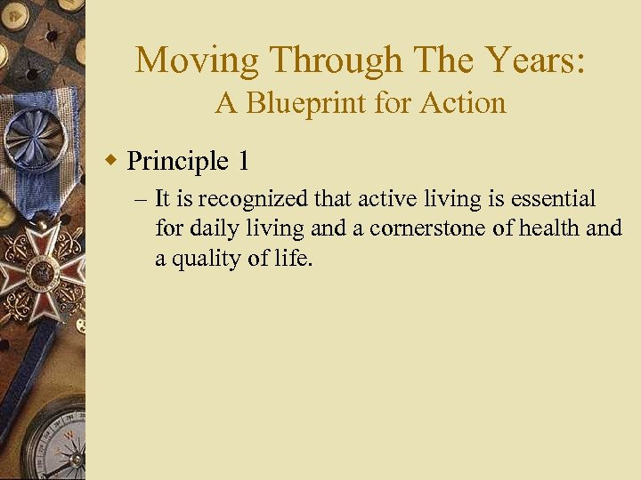 Moving Through The Years: A Blueprint for Action w Principle 1 – It is
