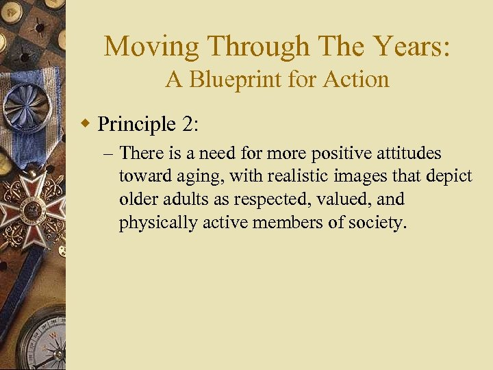 Moving Through The Years: A Blueprint for Action w Principle 2: – There is