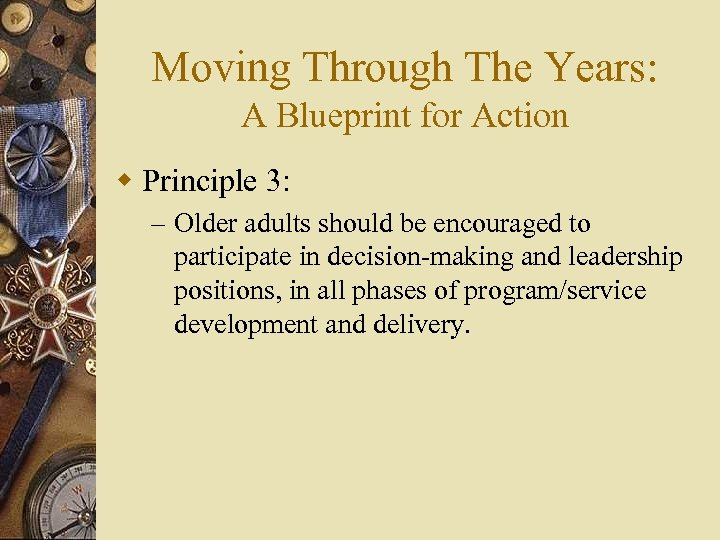 Moving Through The Years: A Blueprint for Action w Principle 3: – Older adults