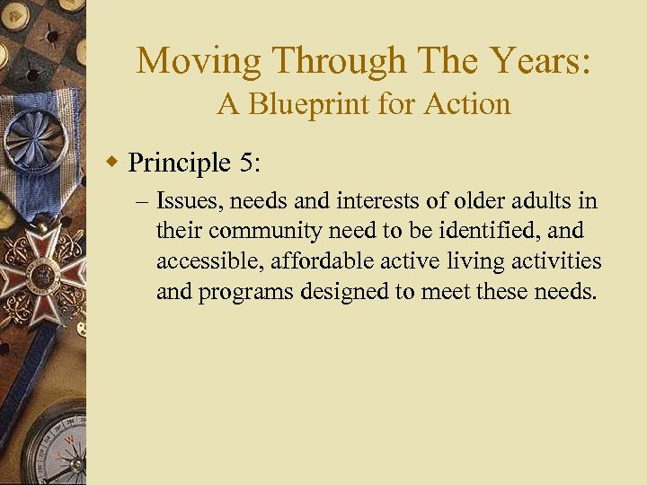 Moving Through The Years: A Blueprint for Action w Principle 5: – Issues, needs