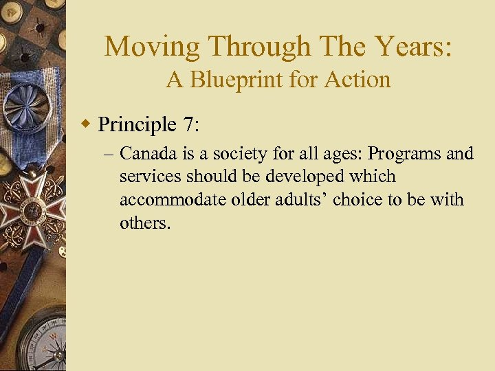 Moving Through The Years: A Blueprint for Action w Principle 7: – Canada is