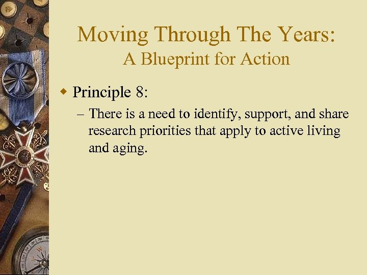 Moving Through The Years: A Blueprint for Action w Principle 8: – There is