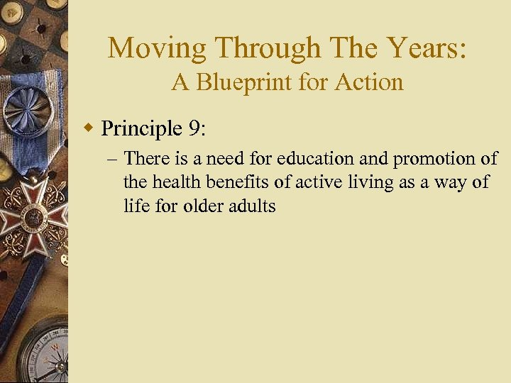 Moving Through The Years: A Blueprint for Action w Principle 9: – There is