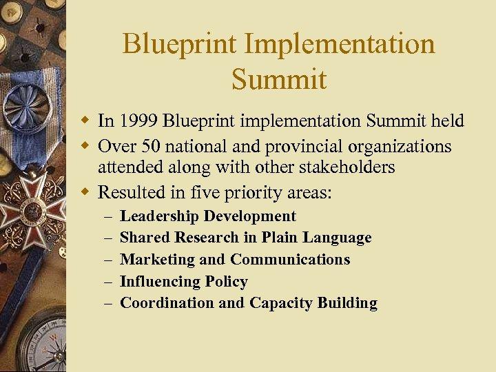 Blueprint Implementation Summit w In 1999 Blueprint implementation Summit held w Over 50 national