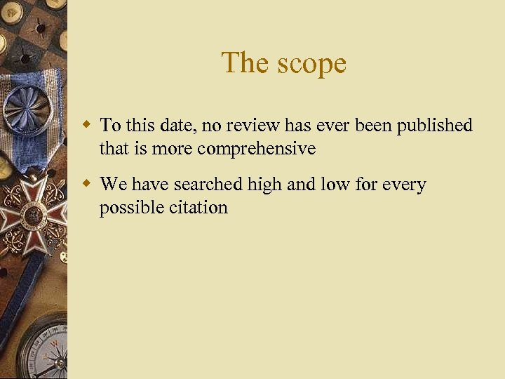 The scope w To this date, no review has ever been published that is