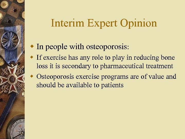 Interim Expert Opinion w In people with osteoporosis: w If exercise has any role