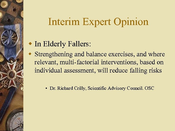 Interim Expert Opinion w In Elderly Fallers: w Strengthening and balance exercises, and where