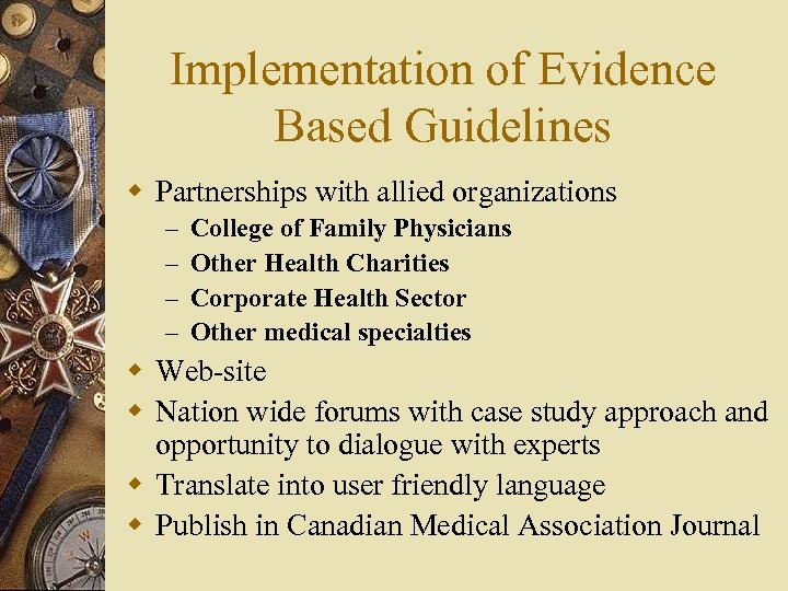Implementation of Evidence Based Guidelines w Partnerships with allied organizations – – College of