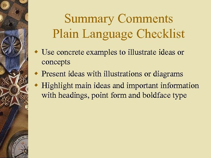 Summary Comments Plain Language Checklist w Use concrete examples to illustrate ideas or concepts