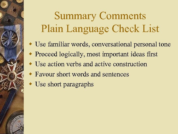 Summary Comments Plain Language Check List w w w Use familiar words, conversational personal