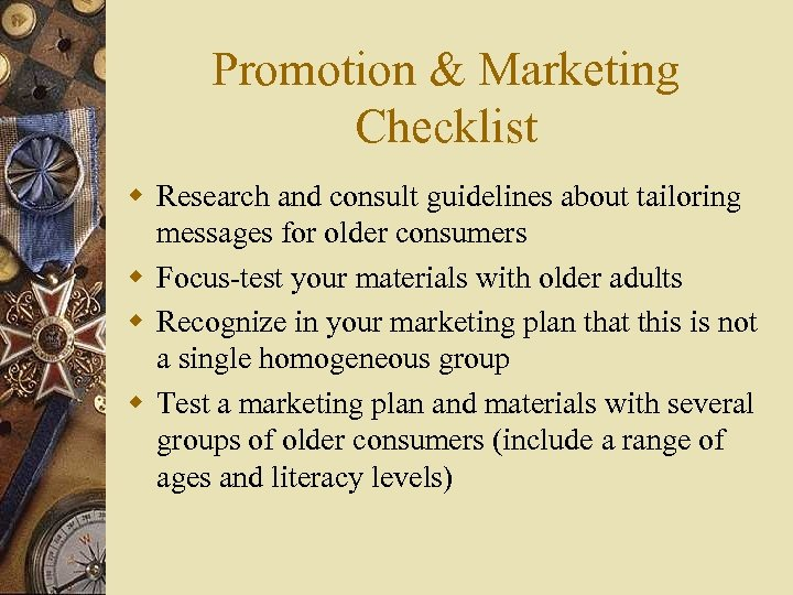 Promotion & Marketing Checklist w Research and consult guidelines about tailoring messages for older