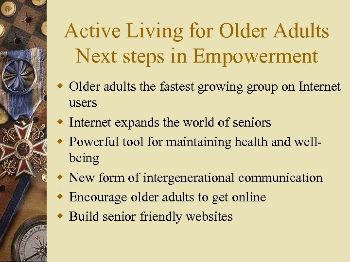 Active Living for Older Adults Next steps in Empowerment w Older adults the fastest