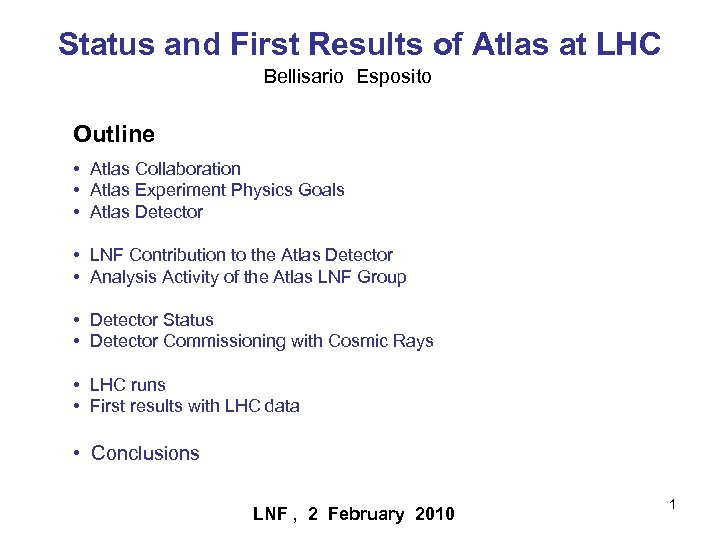 Status and First Results of Atlas at LHC Bellisario Esposito Outline • Atlas Collaboration