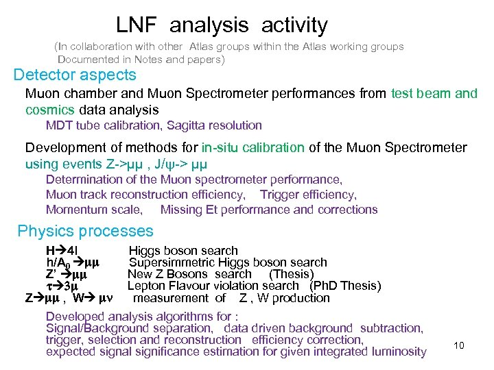 LNF analysis activity (In collaboration with other Atlas groups within the Atlas working groups