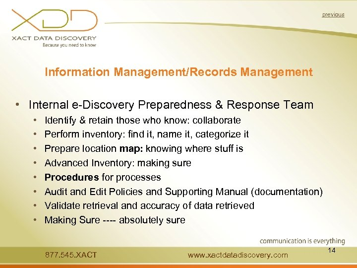 previous Information Management/Records Management • Internal e-Discovery Preparedness & Response Team • • Identify