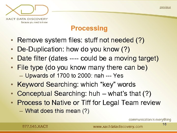 previous Processing • • Remove system files: stuff not needed (? ) De-Duplication: how