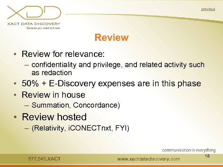 previous Review • Review for relevance: – confidentiality and privilege, and related activity such