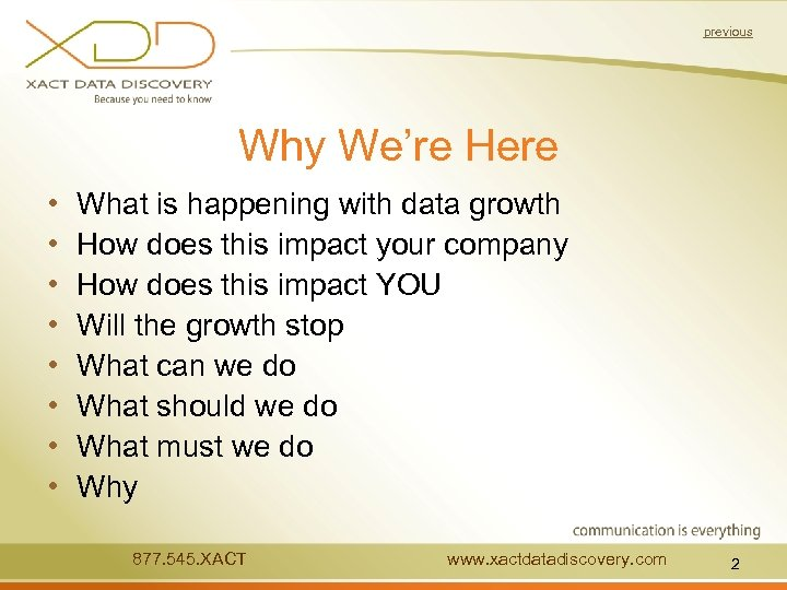 previous Why We're Here • • What is happening with data growth How does