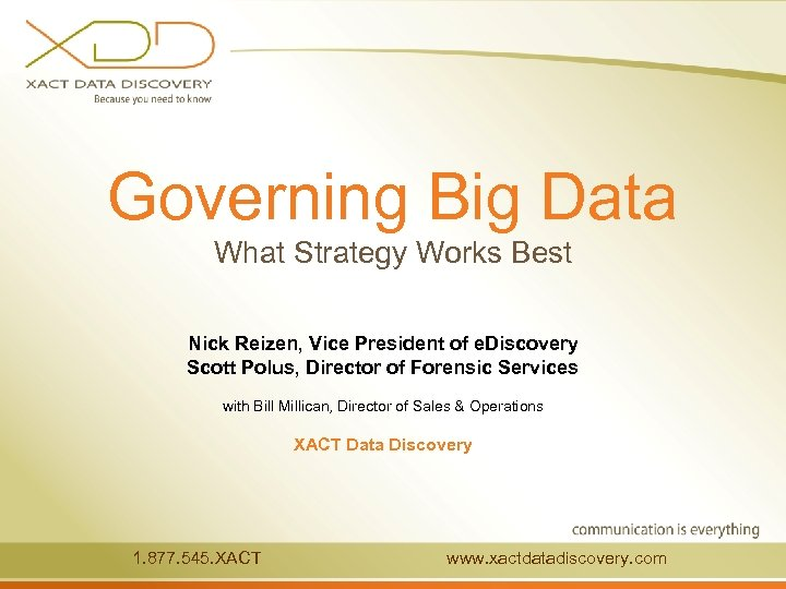 Governing Big Data What Strategy Works Best Nick Reizen, Vice President of e. Discovery