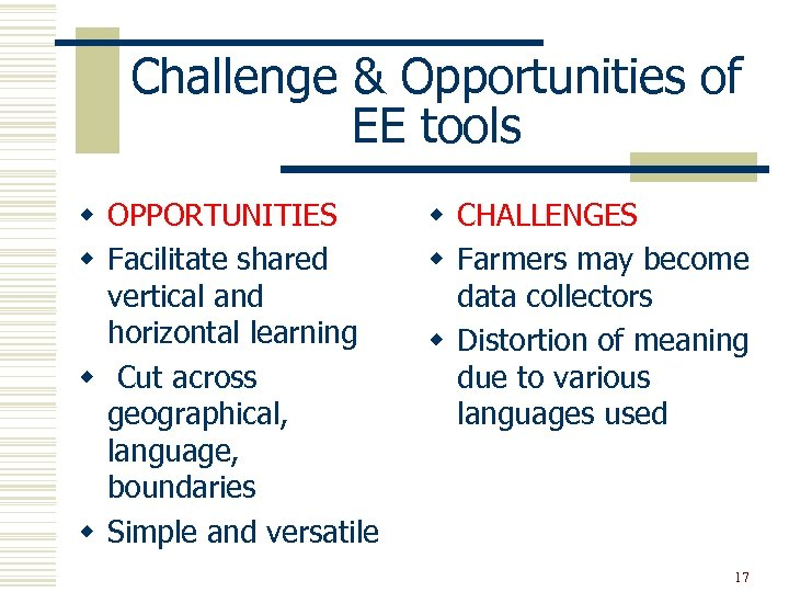 Challenge & Opportunities of EE tools w OPPORTUNITIES w Facilitate shared vertical and horizontal
