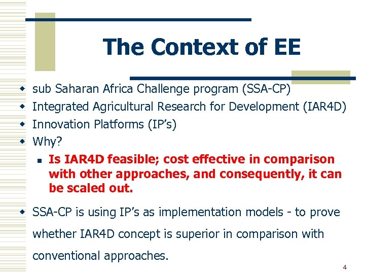 The Context of EE w w sub Saharan Africa Challenge program (SSA-CP) Integrated Agricultural