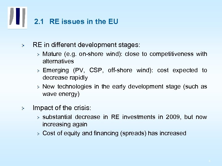 2. 1 RE issues in the EU RE in different development stages: Mature (e.