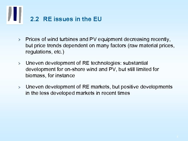 2. 2 RE issues in the EU Prices of wind turbines and PV equipment