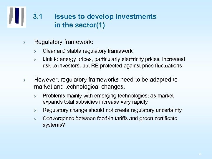 3. 1 Issues to develop investments in the sector(1) Regulatory framework: Clear and stable