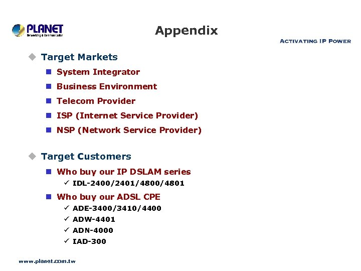 Appendix u Target Markets n System Integrator n Business Environment n Telecom Provider n