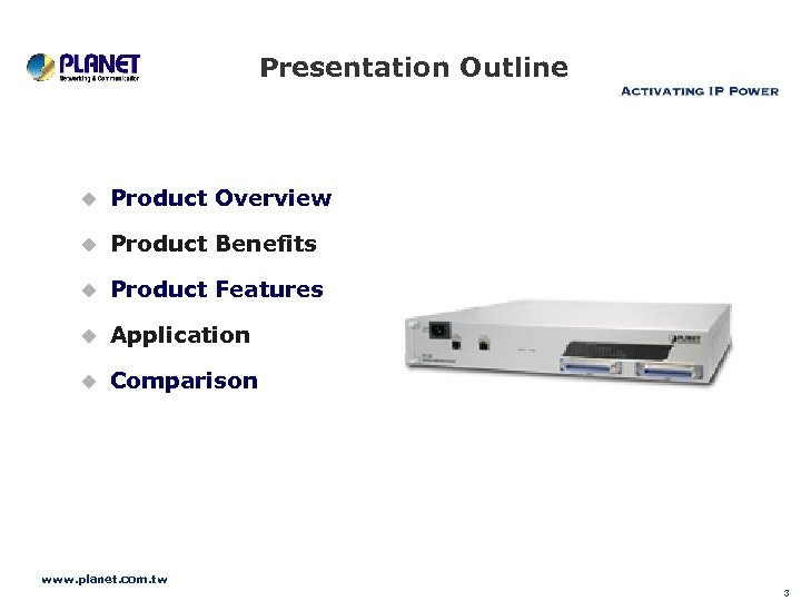 Presentation Outline u Product Overview u Product Benefits u Product Features u Application u